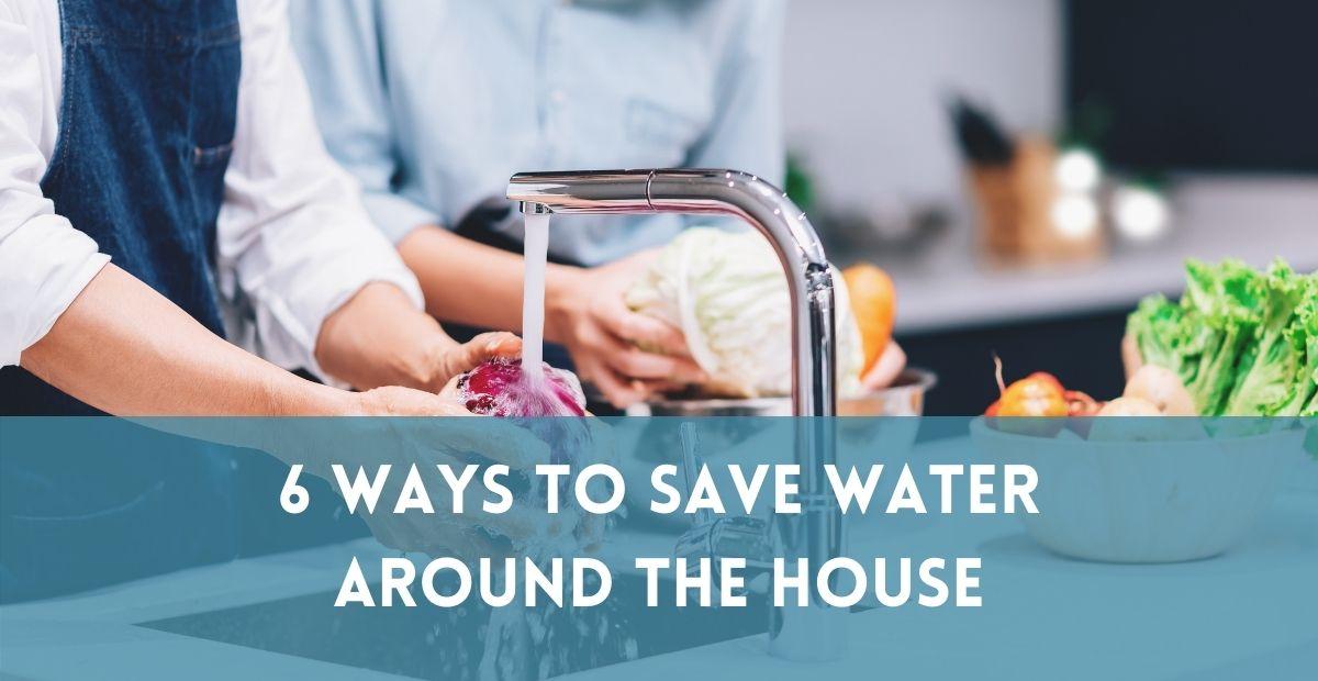 6 Ways to Save Water around the House