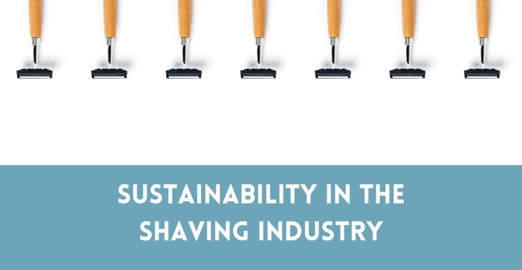 Sustainability in the Shaving Industry